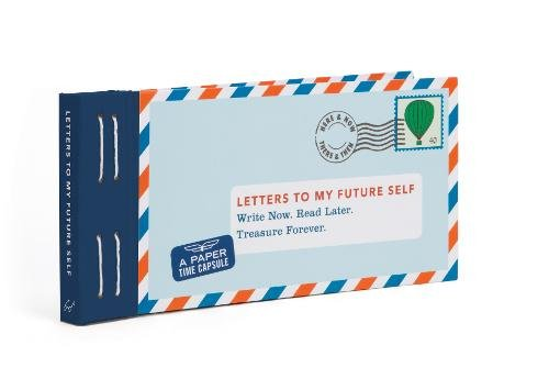Future Gifts - Letters to My Future Self: Write Now. Read Later. Treasure Forever.
