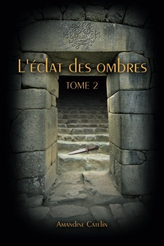L'éclat des Ombres - Tome 2 (French Edition)