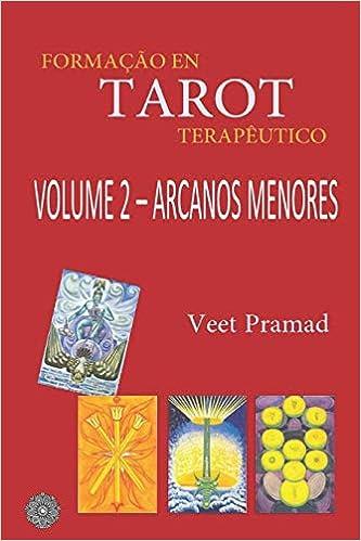 FORMAÇÃO EM TAROT TERAPÊUTICO - VOLUME 2 - ARCANOS MENORES ...