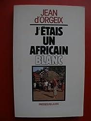 J'étais un africain blanc