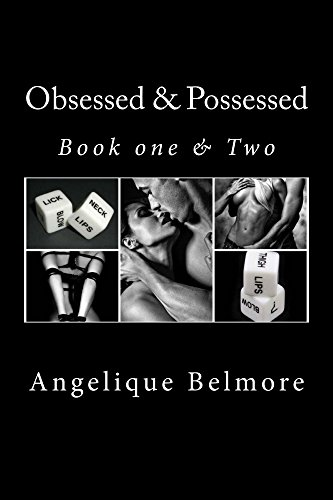 Obsessed & Possessed ( Book one & two) (Angelique 1 Light)