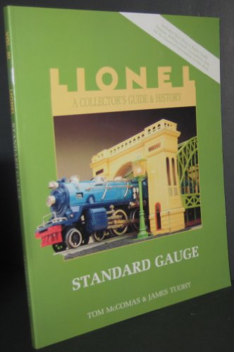 Lionel: A Collectors Guide and History, Vol. 3: Standard Gauge (Gauge Catalog)