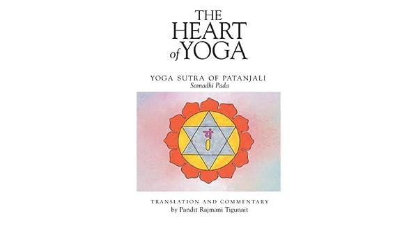 The Heart of Yoga: The Yoga Sutra of Patanjali: Samadhi Pada ...