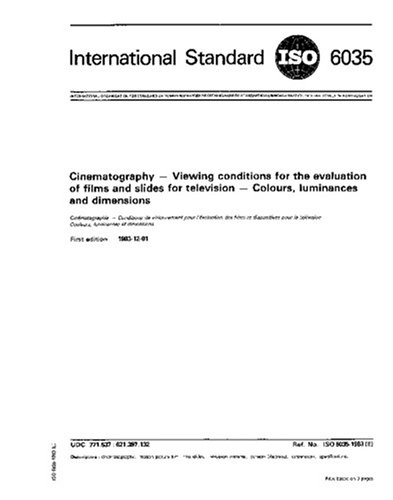 Download ISO 6035:1983, Cinematography -- Viewing conditions for the evaluation of films and slides for television -- Colours, luminances and dimensions pdf