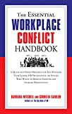 img - for The Essential Workplace Conflict Handbook: A Quick and Handy Resource for Any Manager, Team Leader, HR Professional, Or Anyone Who Wants to Resolve Disputes ... Productivity (The Essential Handbook) book / textbook / text book