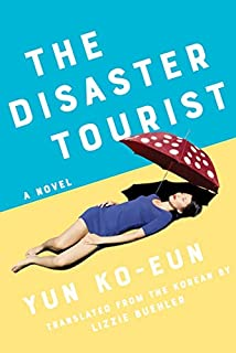 Book Cover: The Disaster Tourist: A Novel