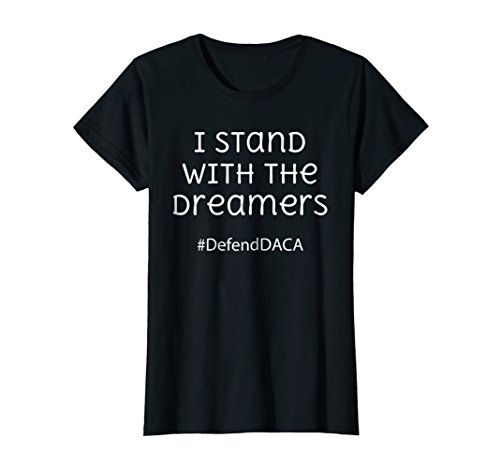 Womens I Stand with the Dreamers T-Shirt #Defend DACA Medium Black