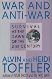 War and Anti-War: Survival at the Dawn of the 21st Century by Alvin Toffler (1993-01-01)