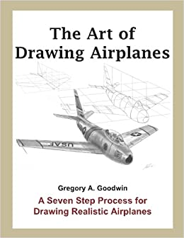 the art of drawing airplanes a seven step process for drawing