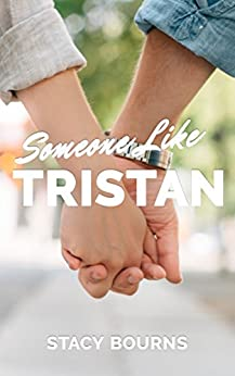 Someone Like Tristan (Caddo Cove Romance Book 1) by [Bourns, Stacy]