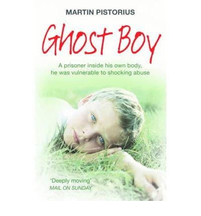 [(Ghost Boy )] [Author: Martin Pistorius] [Jul-2012]