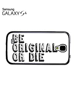Be Original or Die Quote Mobile Cell Phone Case Samsung Galaxy S4 White