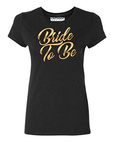 - Promotion & Beyond Bride to Be (Gold) Wedding Women's T-Shirt, XL, Black
