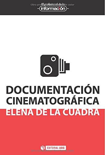 Documentación cinematográfica (El Profesional de la Información) Tapa blanda – 11 oct 2013 Elena De La Cuadra UOC 8490297738 Archiving