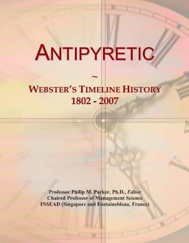 Antipyretic: Webster's Timeline History, 1802 - 2007