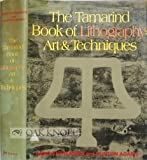 The Tamarind Book of Lithography: Art and