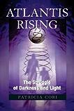 Atlantis Rising: The Struggle of Darkness and Light (Sirian Revelations)