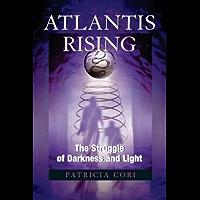 Atlantis Rising: The Struggle of Darkness and Light (Sirian Revelations Book 2)