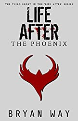 Life After: The Phoenix (Life After shorts Book 3)