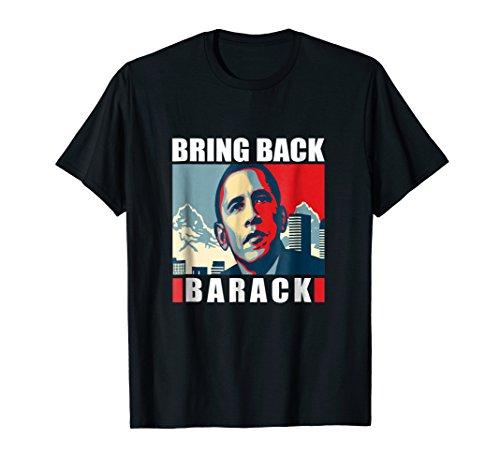 Bring Back Barack Obama Tshirts for Men Women Kids Shirt