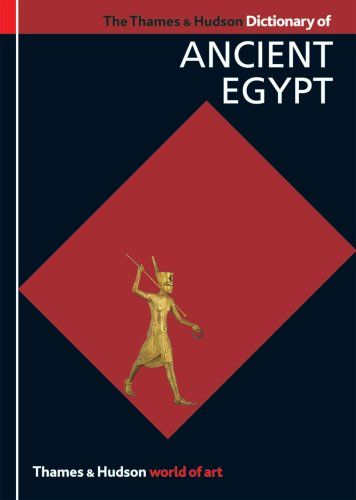 The Thames & Hudson Dictionary of Ancient Egypt (World of Art) Hudson Dictionary