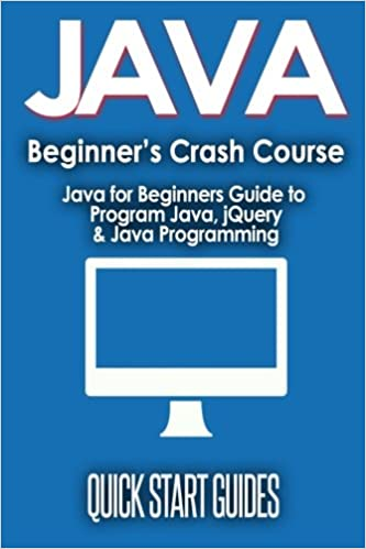 JAVA for Beginner's Crash Course: Java for Beginners Guide to