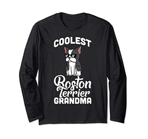 Coolest Boston Terrier Grandma Funny Dog Gift  Long Sleeve T-Shirt