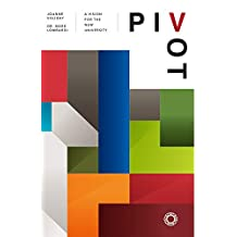 Pivot: A Vision For The New University