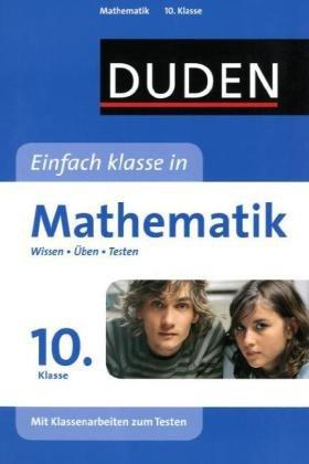 Duden - Einfach klasse in - Mathematik 10. Klasse: Wissen - Üben - Testen