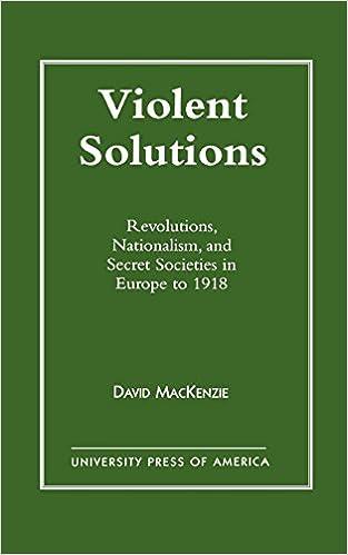 Violent Solutions: Revolutions, Nationalism, and Secret
