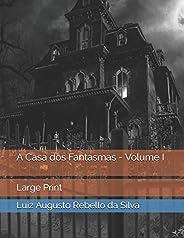 A Casa dos Fantasmas - Volume I: Large Print