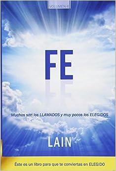 Fe: Muchos Son Los Llamados Y Muy Pocos Los Elegidos: Volume 6 por Lain García Calvo epub