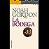 La bodega (BIBLIOTECA NOAH GORDON) (Spanish Edition)