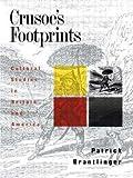Patrick Brantlinger: Crusoe's Footprints : Cultural Studies in Britain and America (Paperback); 1990 Edition