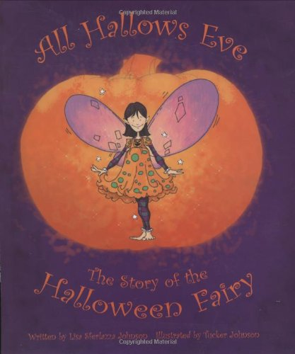 Fairies For Halloween (All Hallows Eve: The Story of the Halloween Fairy)