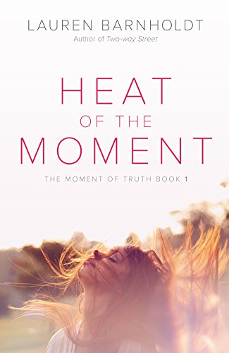 Heat of the Moment (Moment of Truth) pdf epub