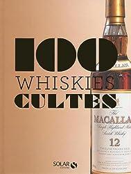 Les 100 cultes - Whiskies