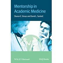 [(Mentorship in Academic Medicine)] [Author: Sharon Straus] published on (December, 2013)