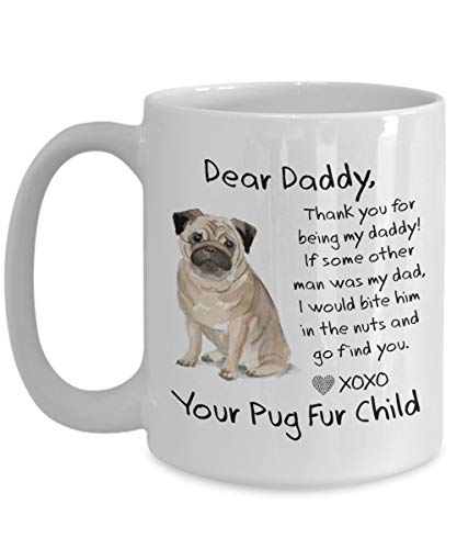Personalized Pug Gifts Dear Daddy Funny Dog Dad Coffee Mug Gift Bite Him In The Nuts Mug Funny Custom Christmas Gift From -