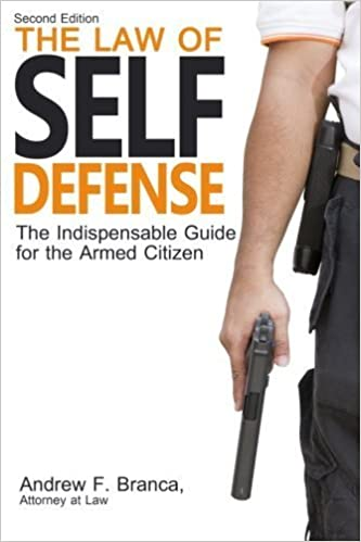 Book The Law of Self Defense: The Indispensable Guide to the Armed Citizen, 2nd Edition 2nd edition by Branca, Andrew F. (2013)