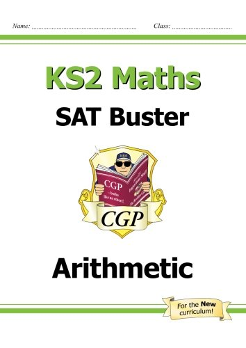 KS2 Maths SAT Buster: Arithmetic (for tests in 2018 and beyond)