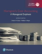 Horngren`s Cost Accounting plus Pearson MyLab Accounting with Pearson eText, Global Edition By Srikant M. Datar , Madhav V. Rajan