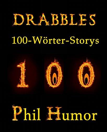 Drabbles: 100-Wörter-Storys (German Edition)