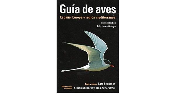 Guía de aves : España, Europa y región mediterránea by Killian Mullarney;Lars Svensson;Dan Zetterström 2010-04-01: Amazon.es: Killian Mullarney;Lars Svensson;Dan Zetterström: Libros