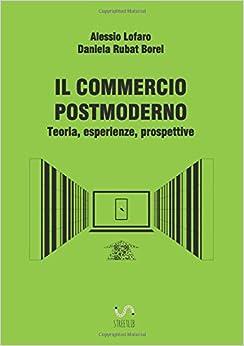 Book IL COMMERCIO POSTMODERNO Teoria, esperienze, prospettive (Italian Edition)