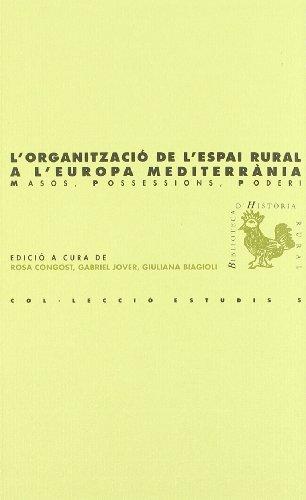 Descargar Libro L'organització De L'espai Rural A L'europa Mediterrània.: Masos, Possessions, Poderi ) Rosa Congost Colomer