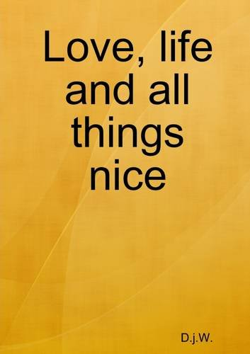 Download Love, Life and All Things Nice ebook