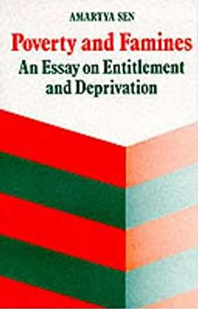 """poverty and famines an essay on entitlements and deprivation Share amartya sen quotations about country, school and poverty  """"poverty and  famines: an essay on entitlement and deprivation"""", p1,."""