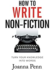 How To Write Non-Fiction: Turn Your Knowledge Into Words