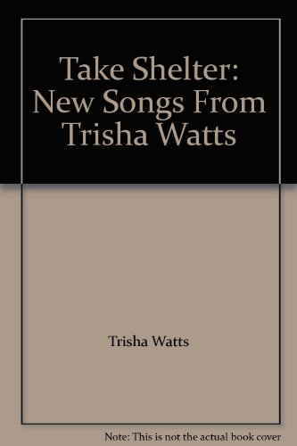 Take Shelter: New Songs From Trisha Watts
